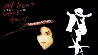 Michael Jackson - They Don't Care About Us (Mikkas Remix)