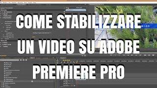 Come stabilizzare un video su Adobe Premiere Pro