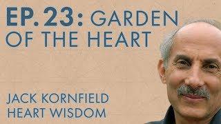 Jack Kornfield – Ep. 23 – Garden of the Heart
