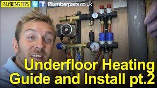 UNDERFLOOR HEATING GUIDE AND INSTALL PART 2 - Plumbing Tips