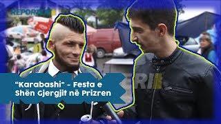 """""""Karabashi"""" - Festa e Shën Gjergjit në Prizren"""