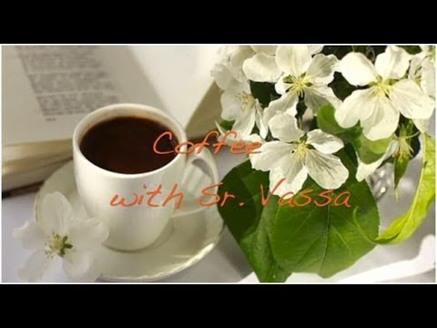 Coffee with Sr. Vassa Ep.27 (Easter/Pascha)