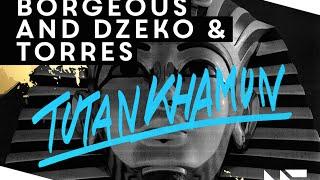 Borgeous and Dzeko and Torres - Tutankhamun (Original Mix)
