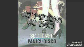 Panic! At the Disco & Set It Off - Don't Threaten Our Youth [Mashup]