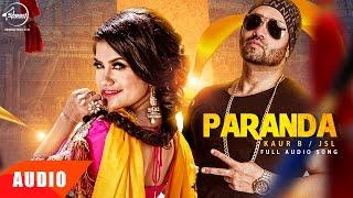 Paranda (Full Audio Song) | Kaur B feat JSL | Punjabi Audio Song | Speed Records