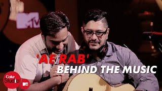 'Ae Rab' - Behind The Music - Dhruv Ghanekar, Master Saleem - Coke Studio@MTV Season 4