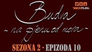 Budva na pjenu od mora - SEZONA 2 - EPIZODA 10