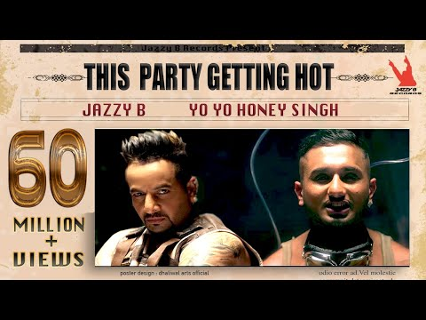 Xxx Mp4 This Party Gettin Hot Jazzy B Yo Yo Honey Singh Official Full Music Video Worldwide Premiere 3gp Sex