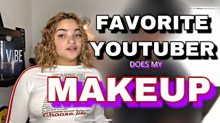 MY FAVORITE YOUTUBER DOES MY MAKEUP