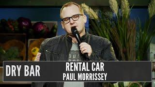What rental car made you feel like million dollars?  Paul Morrissey