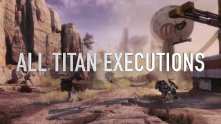 Titanfall 2 - All Titans Executions (Normal, Prime and Monarch)