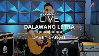 """Dalawang Letra"" by Davey Langit | One Music LIVE"