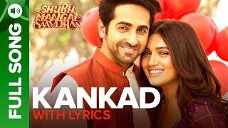 Kankad - Full Song With Lyrics | Shubh Mangal Saavdhan | Ayushmann & Bhumi Pednekar | Tanishk-Vayu