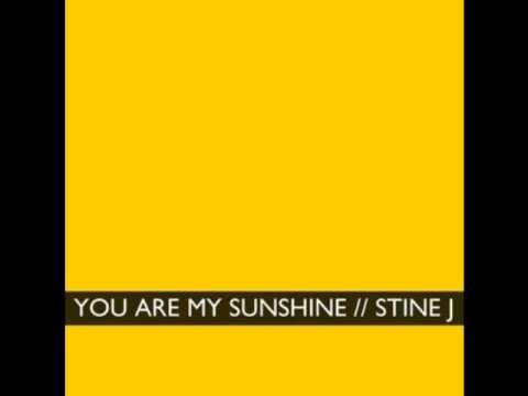 You Are My Sunshine Stine J.