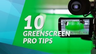 10 Green Screen PRO Tips