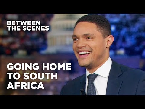 Going Home to South Africa Between the Scenes The Daily Show