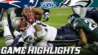 Patriots vs. Eagles : Super Bowl XXXIX Full Highlights | NFL