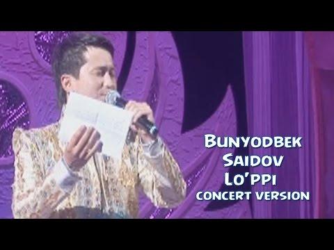 Bunyodbek Saidov Lo ppi concert version