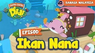 #10 Episod Ikan Nana | Didi & Friends