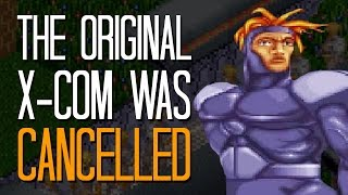 The original X-COM was cancelled, but development continued in secret - Here's A Thing