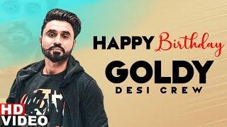 Happy Birthday | Goldy | Birthday Special | Latest Punjabi Songs 2019