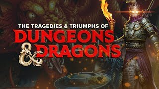 The Tragedies & Triumphs in the History of Dungeons & Dragons