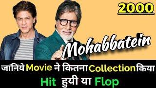 Amitabh Bachchan & Shahrukh MOHABBATEIN 2000 Bollywood Film LifeTime WorldWide Box Office Collection