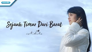 Nikita - Sejauh Timur Dari Barat (Official Video Lyric)