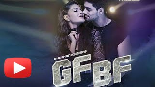 GF BF VIDEO SONG | Sooraj Pancholi, Jacqueline Fernandez ft. Gurinder Seagal