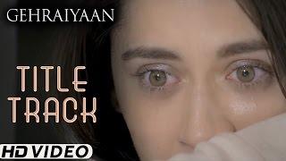 Gehraiyaan - Title Song | Gehraiyaan | Sanjeeda Sheikh | Vatsal Sheth | A Web Series By Vikram Bhatt