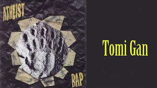 Atheist Rap - Tomi Gan - (Audio 1998)