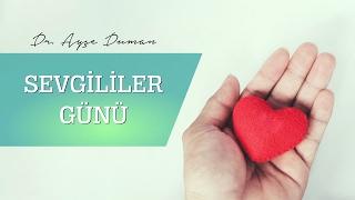 14 Şubat Sevgililer Günü / Op. Dr. Ayşe Duman