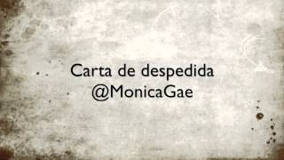 Mónica Gae - Carta de despedida.