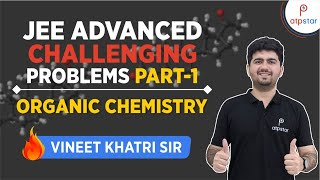 JEE  Advanced CHALLENGING problems part 1 (Organic chemistry)