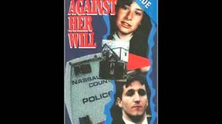 Against Her Will, A true account of the senseless murder of Kelly Anne Tinyes, by Ronald Watkins