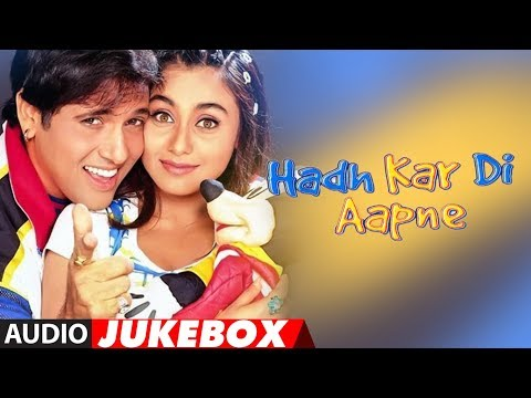 Xxx Mp4 Hadh Kar Di Aapne Hindi Movie Full Album Audio Jukebox Govinda Rani Mukherjee Jhony Lever 3gp Sex
