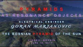 Pyramids as Resonance Objects: Goran Marjanovic on the Bosnian Pyramid of the Sun, June 18, 2017
