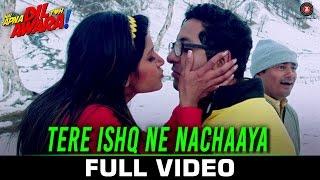 Tere Ishq Ne Nachaaya - Full Video   Hai Apna Dil Toh Awara   Sahil A, Niyati J, Vikram K & Divya C