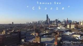 Famous Dex Choose Slowed
