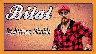 Cheb Bilal - Raditouna Mhabla