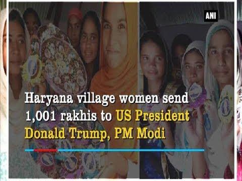Haryana village women send 1,001 rakhis to US President Donald Trump, PM Modi - Haryana News