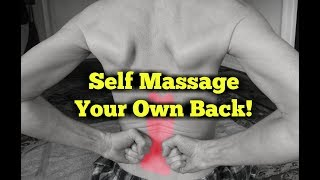 How to MASSAGE your own BACK!