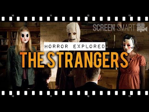 THE STRANGERS: The Home Invasion Realized   Horror Analysis