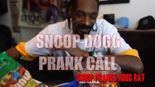 Snoop Dogg Prank Calls A Hood Rat