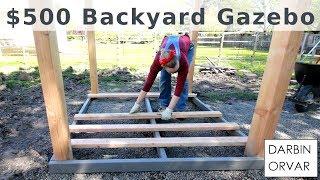 Backyard Gazebo for $500 w/ Limited Tools