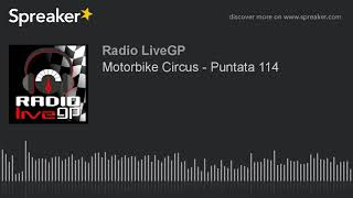 Motorbike Circus - Puntata 114