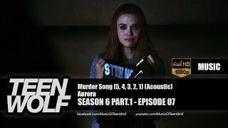 Aurora - Murder Song (5, 4, 3, 2, 1) (Acoustic)   Teen Wolf 6x07 Music [HD]