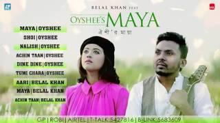 Belal Khan FEAT OYSHEE'S 'MAYA' | Bangla New Full Audio Album 2016 | LASER VISION