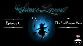 Siren's Lament Ep. 0 - The End Beings Here [ FANDUB ]