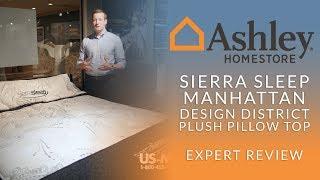 Ashley Sierra Sleep Manhattan Design District Plush Pillow Top Mattress Expert Review
